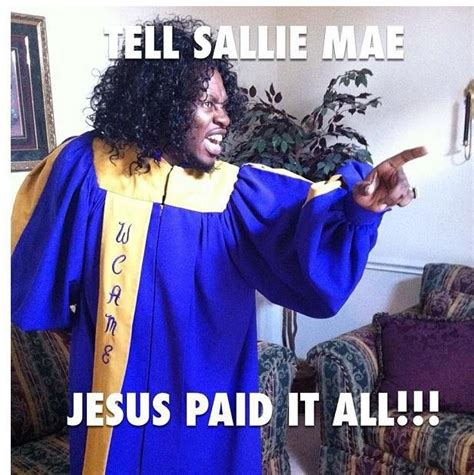 Sallie Mae Memes - tell sallie mae jesus paid it all i wish love