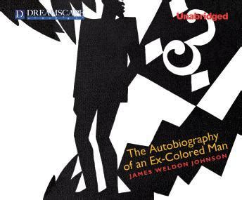 the autobiography of an ex colored summary listen to autobiography of an ex colored by