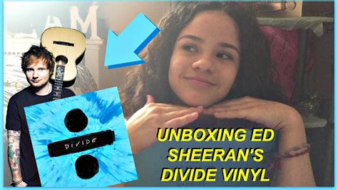ed sheeran vinyl divide unboxing ed sheeran s divide vinyl destinee youtube
