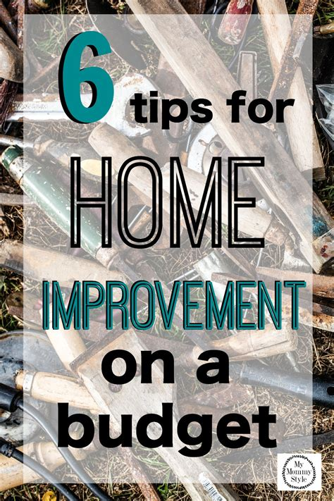 6 tips for home improvement on a budget my style