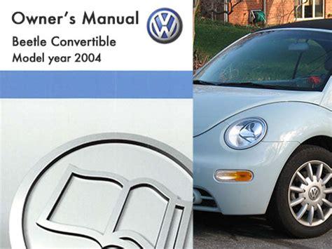 car repair manuals download 2004 volkswagen new beetle lane departure warning 2004 volkswagen beetle convertible owners manual in pdf