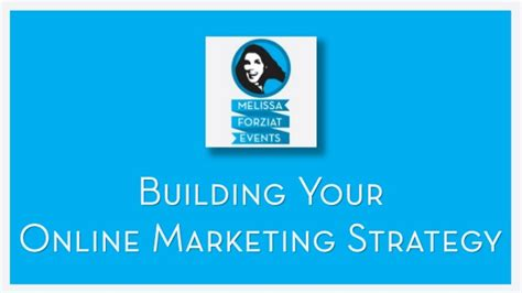 build your online building your online marketing strategy melissa forziat