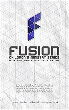 family fusion the book that demystifies your books fusion children s ministry book two family science
