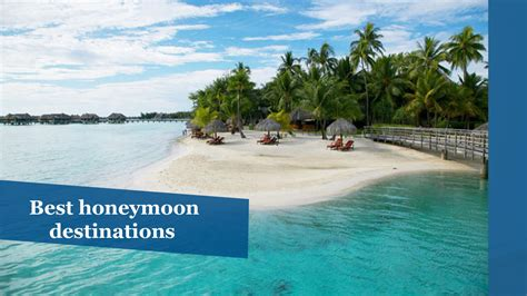 best honeymoon destinations 26 best honeymoon destinations