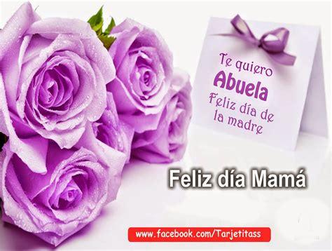imagenes feliz dia de la madre para mi hermana cartas a mi abuelita por dia de la madre frases y mensajes
