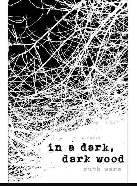 In a Dark Dark Wood by Ruth Ware – Two Girls and a Book