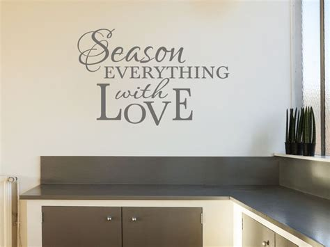 Kitchen Wall Quotes by Kitchen Wall Quote Season Everything Wall Sticker Transfer Vinyl Decal