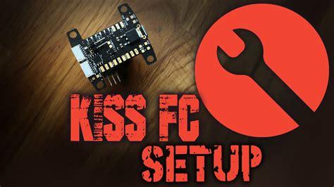 kiss fc tutorial kiss fc setup tutorial youtube