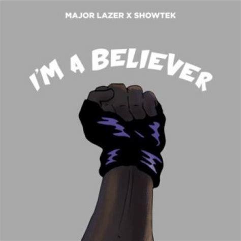 showtek mp showtek major lazer i m a believer by the wavs