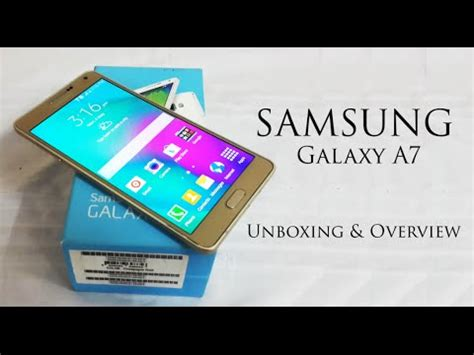 Samsung Galaxy A7 Unboxing samsung galaxy a7 gold unboxing and reveiw