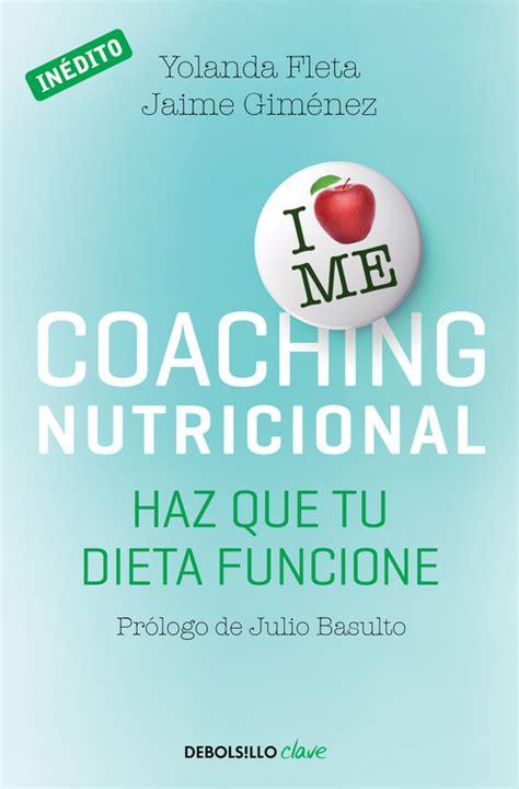 nuevo libro coaching nutricional haz que tu dieta funcione cuando lo importante es la actitud