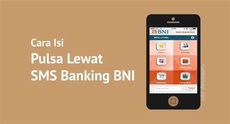 Cara Format Isi Pulsa Sms Banking Bni   cara isi pulsa lewat sms banking bni png rudiberbagi