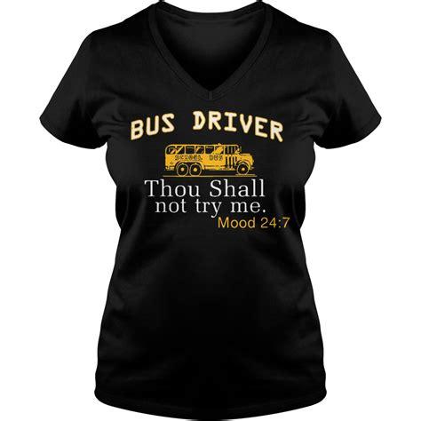 bus driver thou shalt    mood  shirt hoodie
