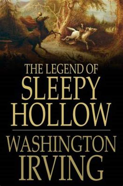 Washington Irving Sleepy Hollow Essay by The World S Most Beloved Stories And Why We Them Writer S Relief Inc