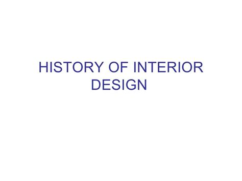 interior design history timeline history of interior design
