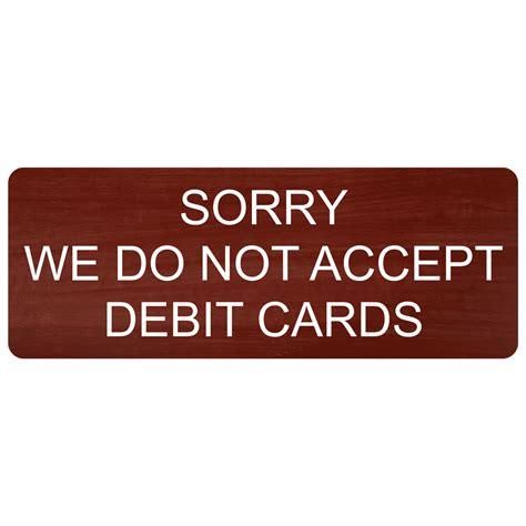 We Do Not Accept Credit Debit Cards Sign Template by Sorry We Do Not Accept Debit Cards Engraved Sign Egre