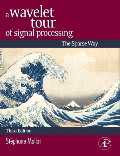 Waveletsignal Processing5 a wavelet tour of signal processing third edition the sparse way pdfsr