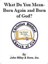 born hard meaning what do you mean born again and born of god