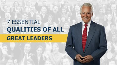 7 Great Qualities To Possess by 7 Essential Qualities Of All Great Leaders