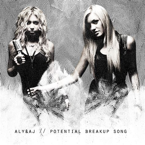 aly and aj potential breakup song der songtext quot potential breakup song quot von quot aly aj quot darf