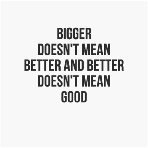 bigger better and quotes by cathy better like success