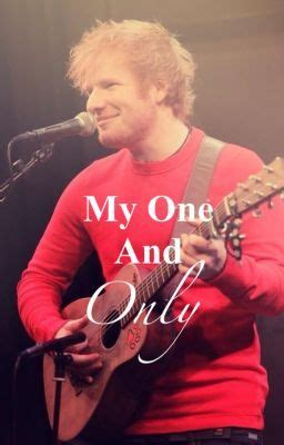 ed sheeran you are the only one you are the one and only ed sheeran