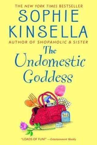 the undomestic goddess the undomestic goddess by kinsella reviews