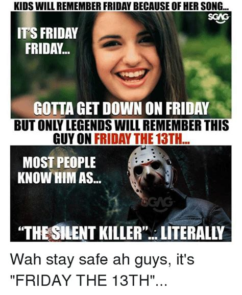 Friday Song Meme - kids will remember friday because of her song scag it s