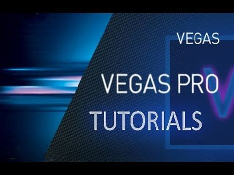 vegas pro beginner tutorial vegas pro 15 full tutorial for beginners complete 15