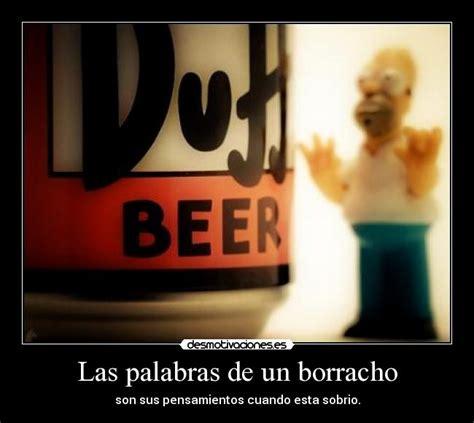imagenes graciosas de un borracho las palabras de un borracho desmotivaciones