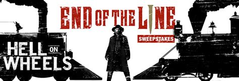 Amc Sweepstakes 2016 - hell on wheels end of the line sweepstakes rules amc