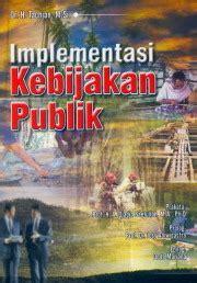 Buku Administrasi Publik Teori Dan Aplikasi Governance implementasi kebijakan publik cari apa saja