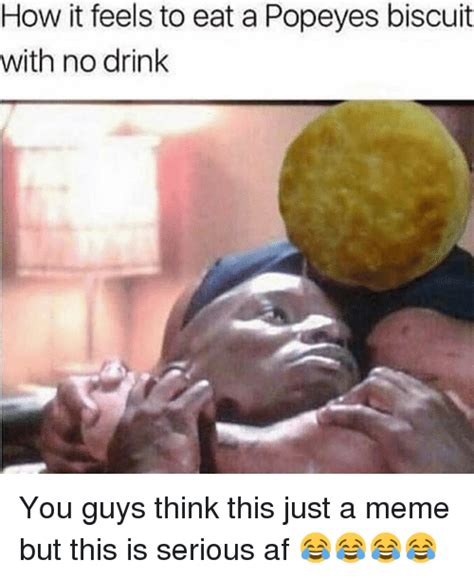 Biscuits Meme - 25 best memes about popeyes biscuit popeyes biscuit memes