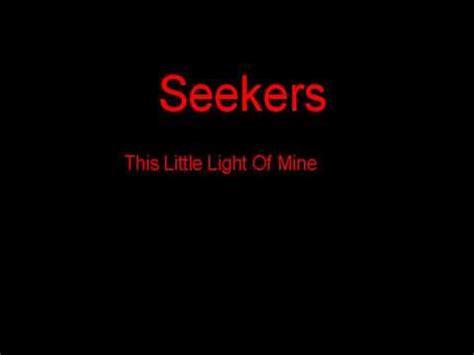 Lyrics To This Light Of Mine by Seekers This Light Of Mine Lyrics