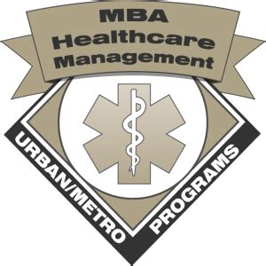 How To Get Mba Healthcare Management by 25 Great Healthcare Management Programs In Metro Areas