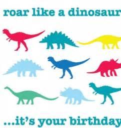 dinosaur birthday quotes quotesgram