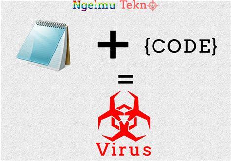 cara membuat virus berbahaya dari notepad 10 cara membuat virus komputer menggunakan text editor