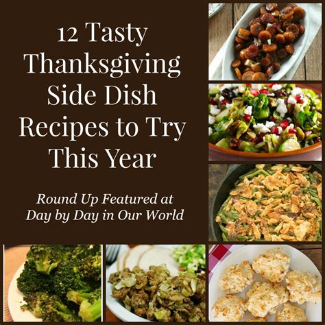 7 Dishes To Try This Thanksgiving by 12 Tasty Thanksgiving Side Dish Recipes To Try Day By