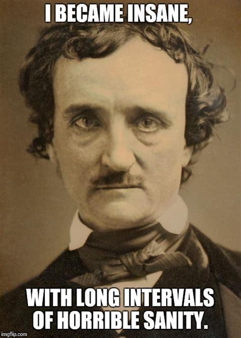 Edgar Allan Poe Meme - edgar allan poe large imgflip