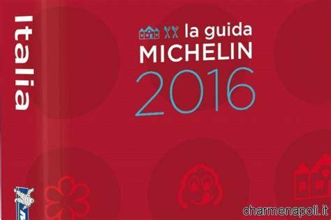 italia la guida 97 napoli la pi 249 stellata d italia per la guida michelin charme