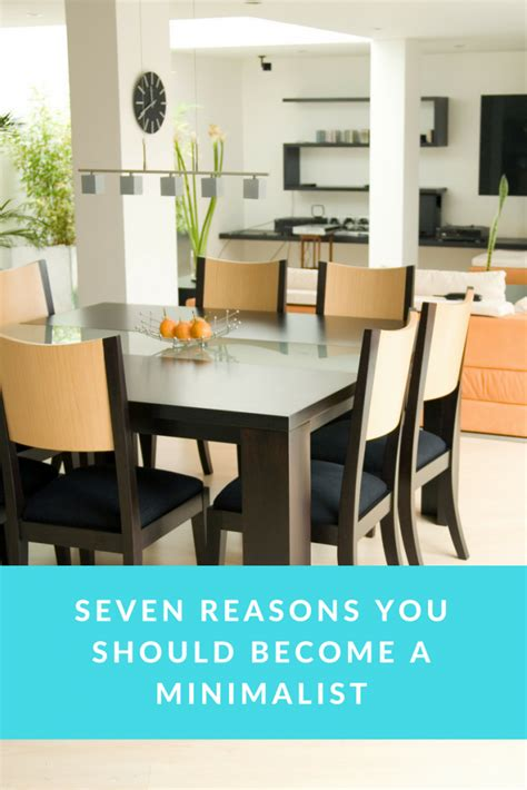 7 A Should by 7 Reasons Why You Should Become A Minimalist The