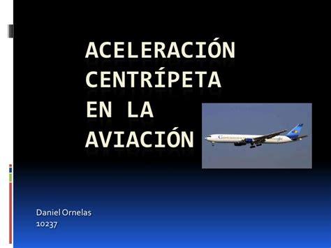 la aviacin en la 8467722991 aceleraci 243 n centr 237 peta en la aviaci 243 n