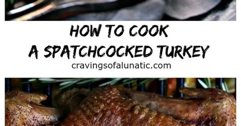 how to cook a spatchcocked turkey recipe meat recipes and thanksgiving