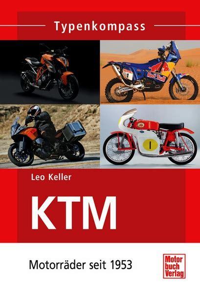 Ktm Motorrad Versand by Ktm Motorr 228 Der Seit 1953 Typenkompass Leo Keller Motorbuch