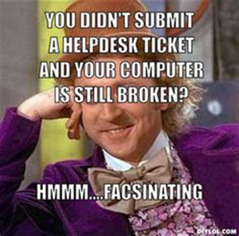 Helpdesk Meme - 1000 images about lol on pinterest tech support