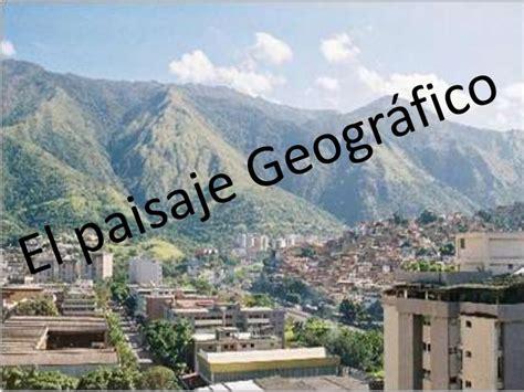 Imagenes De Paisajes Geograficos   el paisaje geogr 225 fico