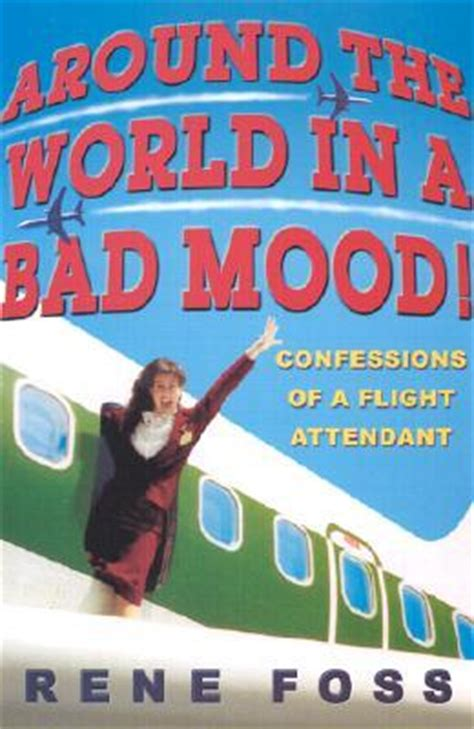 flight attendant joe books around the world in a bad mood confessions of a flight