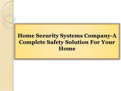 home security systems company a complete safety solution