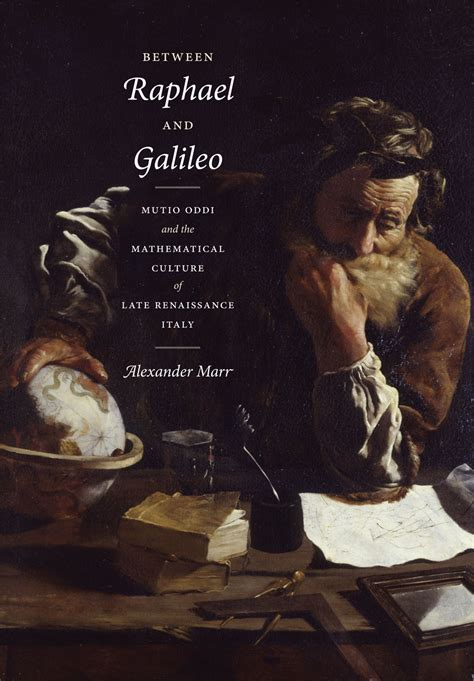 raphael books between raphael and galileo mutio oddi and the
