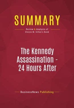 Summary Of S Day Summary Of The Kennedy Assassination 24 Hours After